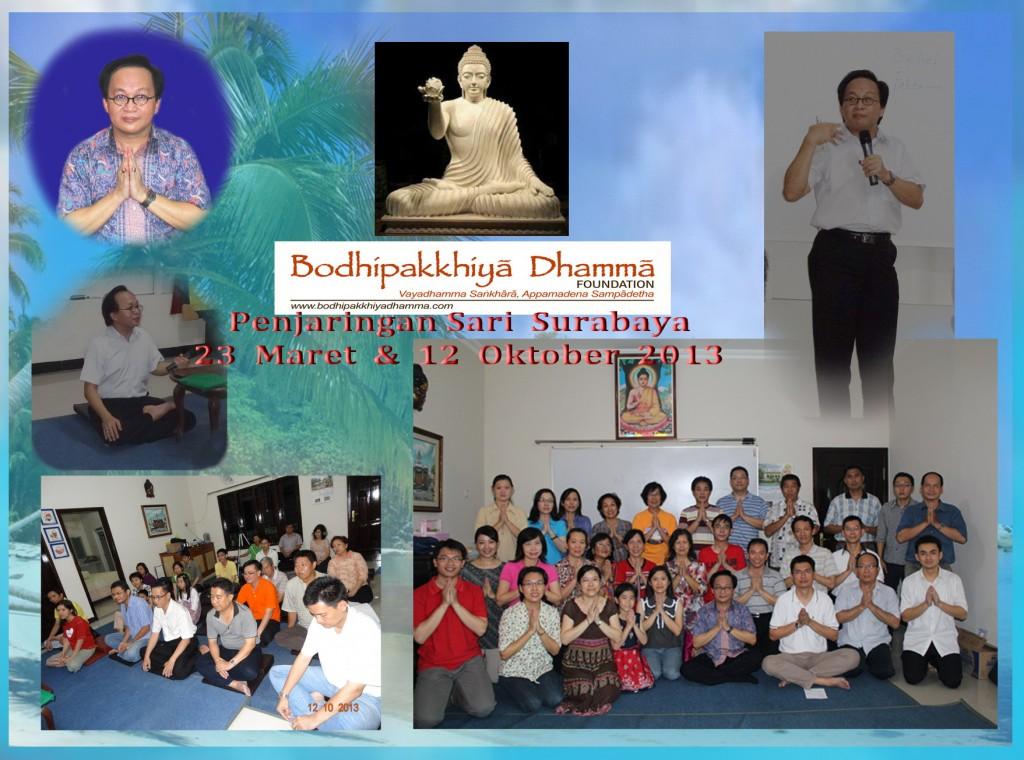 Tgl. 23 Maret & 12 Oktober 2013  Kelas Dhamma bersama Bp. Selamat Rodjali, PS, Surabaya